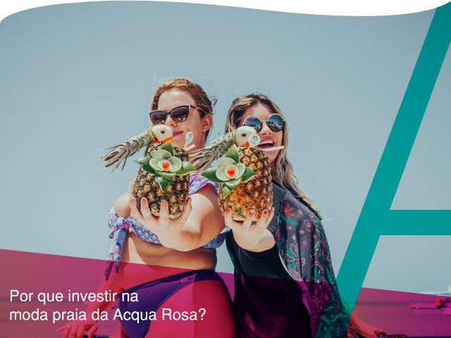 por-que-investir-na-moda-praia-da-Acqua-Rosa